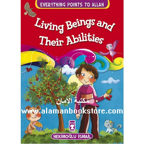Al-Aman Bookstore - Arabic & Islamic Bookstore in USA - EVERYTHING POINTS TO ALLAH - LIVING BEINGS AND THEIR ABILITIES