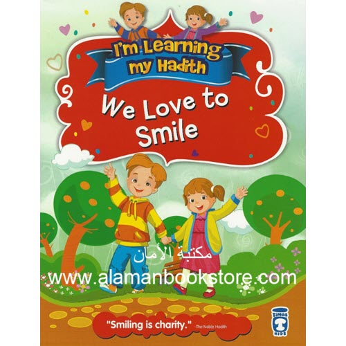 Al-Aman Bookstore - Arabic & Islamic Bookstore in USA - I'M LEARNING MY HADITH – We Love to Smile