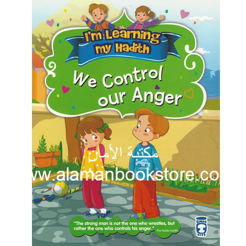 Al-Aman Bookstore - Arabic & Islamic Bookstore in USA - I'M LEARNING MY HADITH – We control our anger